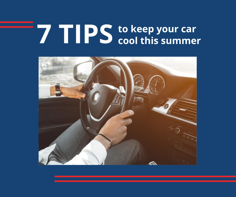 7 tips to keep your car cool this summer