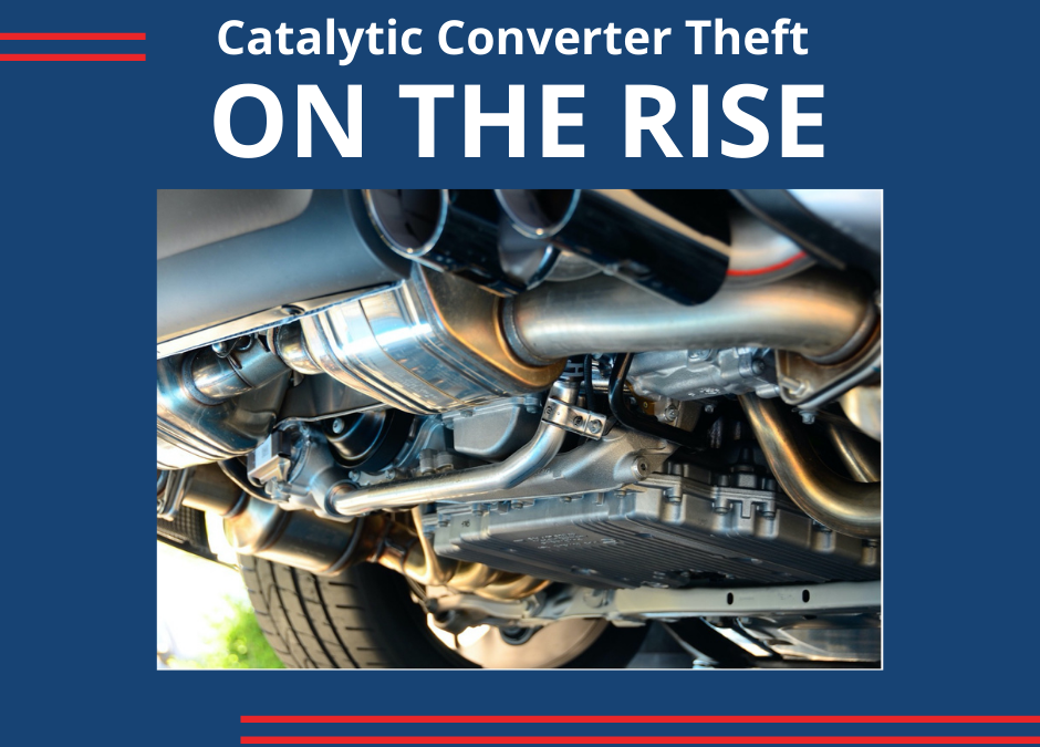 Catalytic Converter Theft on the Rise! Are You Prepared?